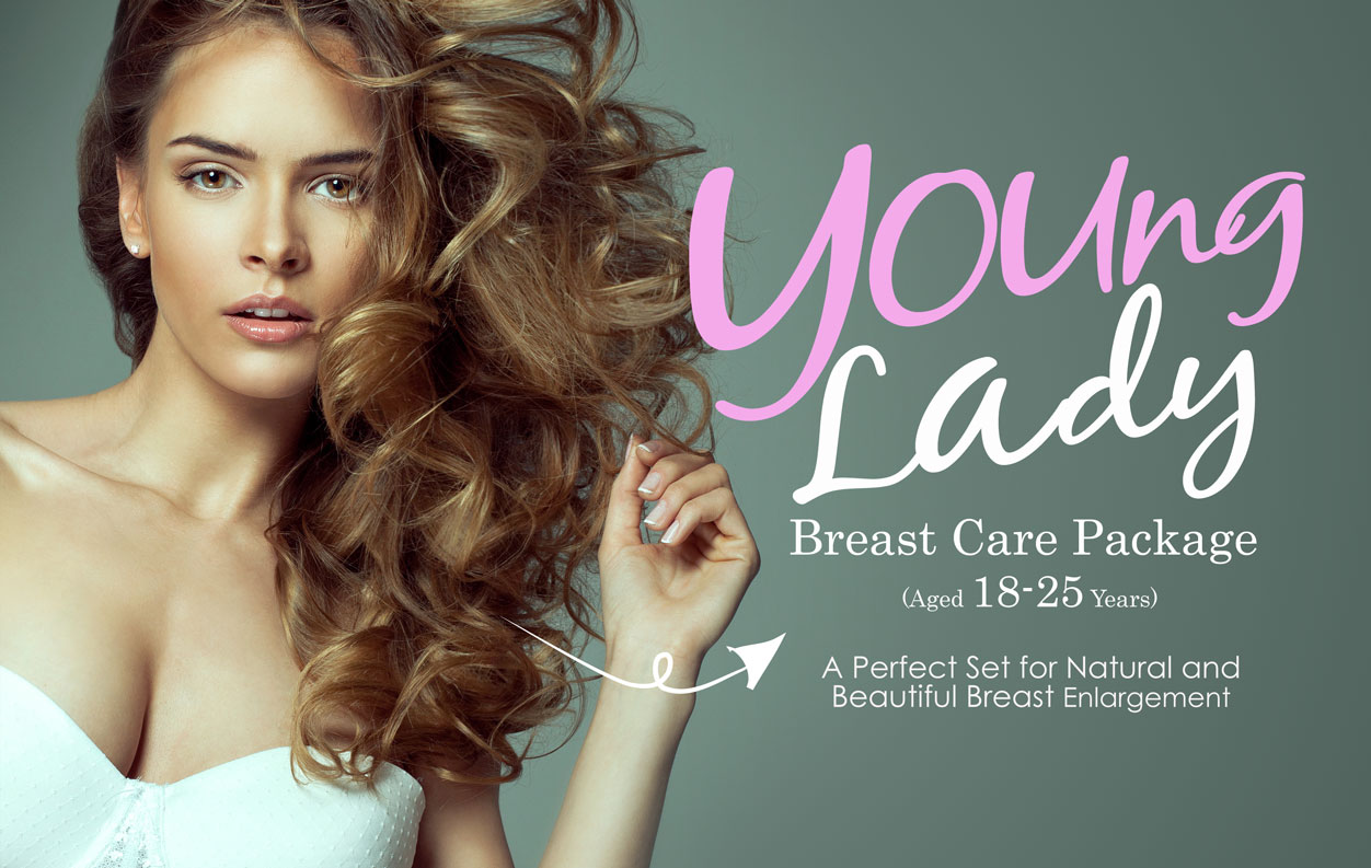 Young Lady Breast Care is the package for women aged 18-25 years or those who prefer natural breast enlargement.